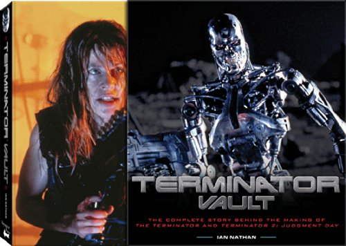 9780760344767: Terminator Vault: The Complete Story Behind the Making of the Terminator and Terminator 2: Judgement Day