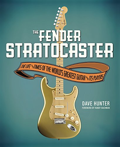 9780760344842: The Fender Stratocaster: The Life & Times of the World's Greatest Guitar & Its Players