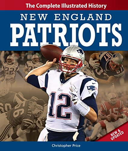 9780760345139: New England Patriots New & Updated Edition: The Complete Illustrated History