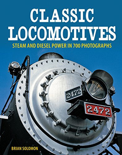 9780760345283: Classic Locomotives: Steam and Diesel Power in 700 Photographs