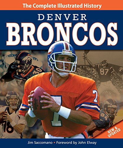 9780760345337: Denver Broncos: The Complete Illustrated History