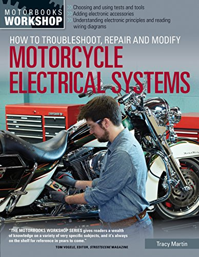 9780760345368: How to Troubleshoot, Repair, and Modify Motorcycle Electrical Systems