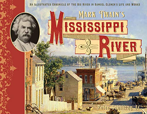 9780760345504: Mark Twain's Mississippi River: An Illustrated Chronicle of the Big River in Samuel Clemens's Life and Works