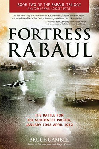 9780760345597: Fortress Rabaul: The Battle for the Southwest Pacific, January 1942-April 1943