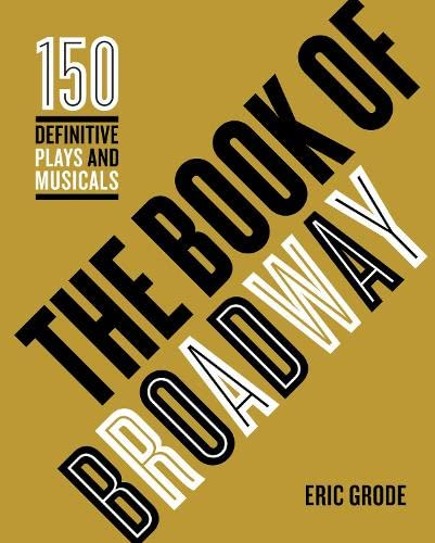 9780760345627: The Book of Broadway: The 150 Definitive Plays and Musicals