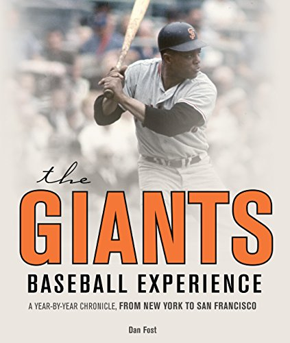 9780760345726: The Giants Baseball Experience: A Year-by-Year Chronicle, from New York to San Francisco