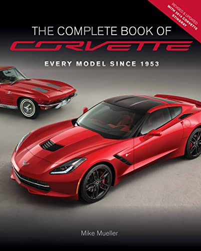 9780760345740: The Complete Book of Corvette - Revised & Updated: Every Model Since 1953 (Complete Book Series)