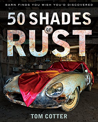 9780760345757: 50 Shades of Rust: Barn Finds You Wish You'd Discovered