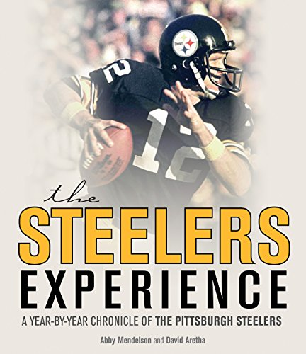 9780760345764: The Steelers Experience: A Year-by-Year Chronicle of the Pittsburgh Steelers