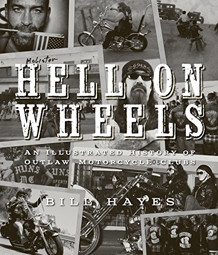 9780760345795: Hell on Wheels: An Illustrated History of Outlaw Motorcycle Clubs