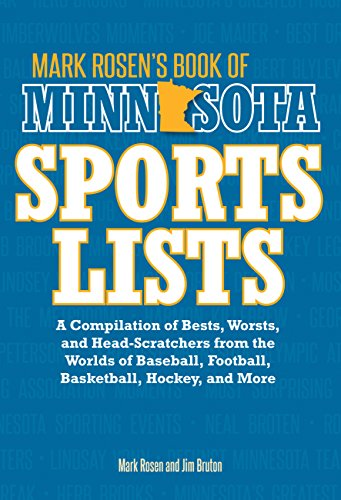 9780760345801: Mark Rosen's Book of Minnesota Sports Lists: A Compilation of Bests, Worsts, and Head-Scratchers from the Worlds of Baseball, Football, Basketball, Hockey, and More