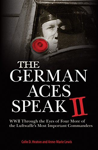9780760345900: The German Aces Speak II: World War II Through the Eyes of Four More of the Luftwaffe's Most Important Commanders