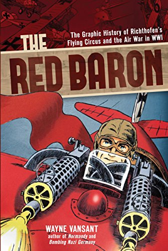 9780760346020: The Red Baron: The Graphic History of Richthofen's Flying Circus and the Air War in WWI (Zenith Graphic Histories)