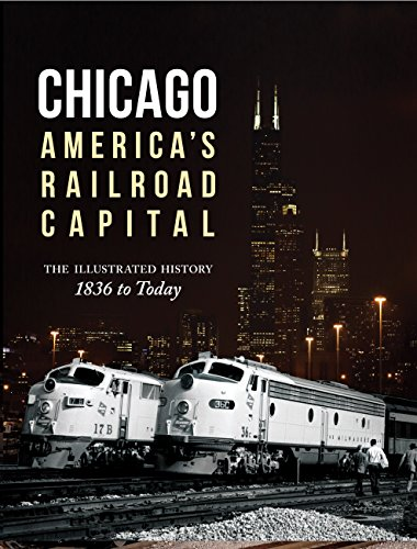 9780760346037: Chicago: America's Railroad Capital: The Illustrated History, 1836 to Today