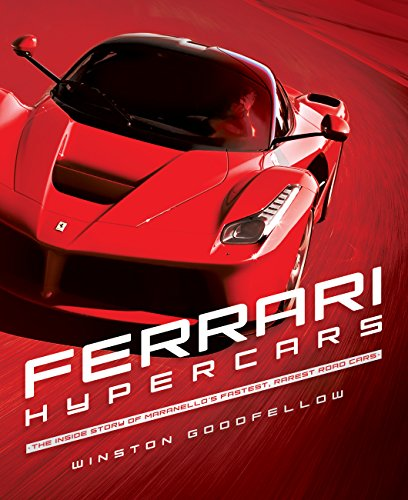 Ferrari Hypercars: The Inside Story of Maranello s Fastest, Rarest Road Cars (Hardback): Winston ...