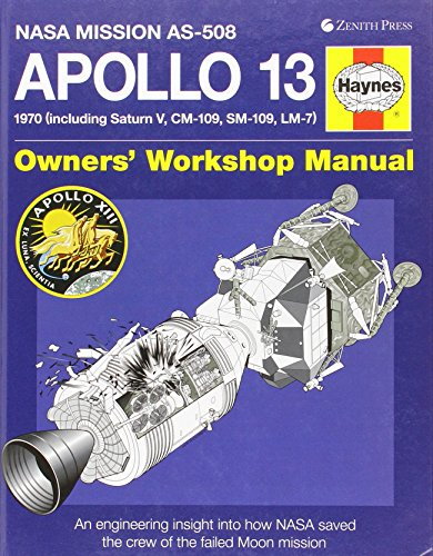 9780760346198: Apollo 13 Owners' Workshop Manual: NASA Mission AS-508: 1970 (Including Saturn V, CM-109, SM-109, LM-7): An Engineering Insight Into How NASA Saved th (Haynes Owners' Workshop Manuals)