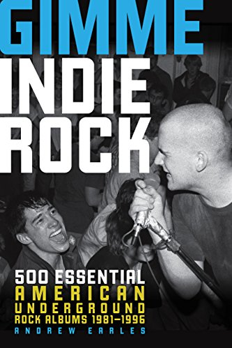 9780760346488: Gimme Indie Rock: 500 Essential American Underground Rock Albums 1981-1996