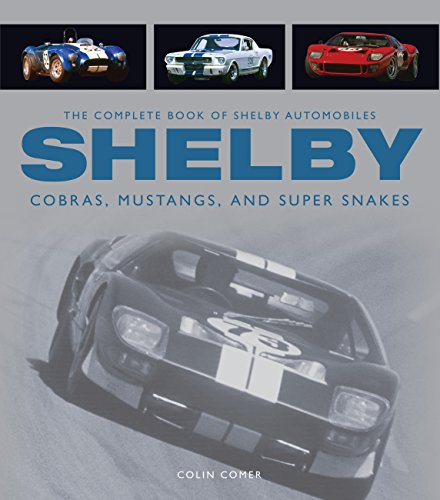9780760346549: The Complete Book of Shelby Automobiles: Cobras, Mustangs, and Super Snakes (Complete Book Series)