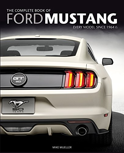 9780760346624: The Complete Book of Ford Mustang: Every Model Since 1964 1/2