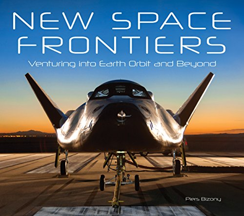 9780760346662: New Space Frontiers: Venturing into Earth Orbit and Beyond
