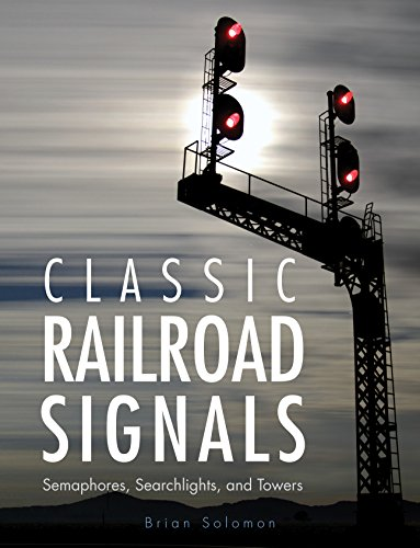 9780760346921: Classic Railroad Signals: Semaphores, Searchlights, and Towers