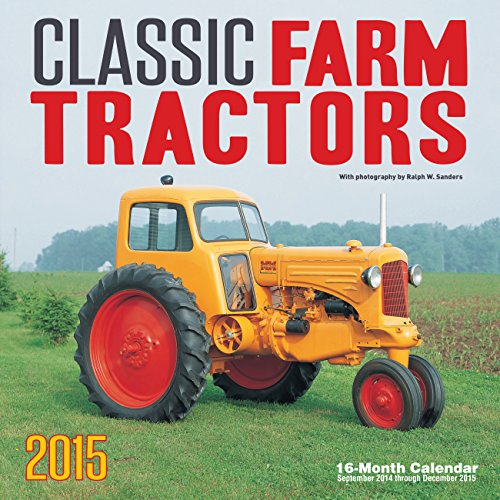 9780760346976: Classic Farm Tractors 2015: 16-Month Calendar September 2014 through December 2015