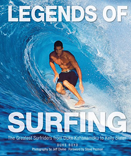 9780760347034: Legends of Surfing: The Greatest Surfriders from Duke Kahanamoku to Kelly Slater