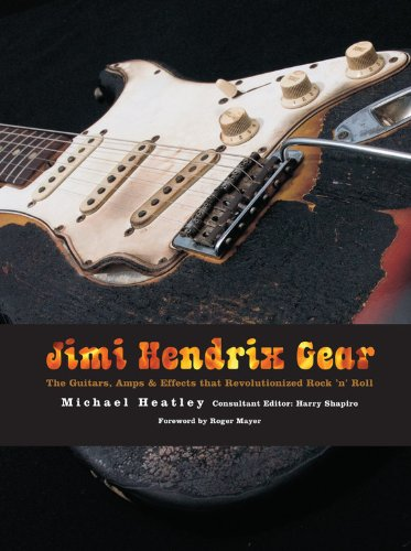 9780760347065: Jimi Hendrix Gear: The Guitars, Amps & Effects That Revolutionized Rock 'n' Roll