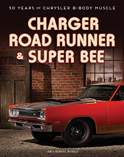 9780760347218: Charger, Road Runner & Super Bee: 50 Years of Chrysler B-Body Muscle