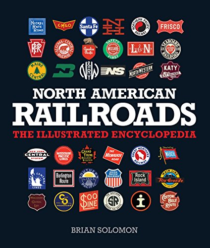 9780760347362: North American Railroads: The Illustrated Encyclopedia