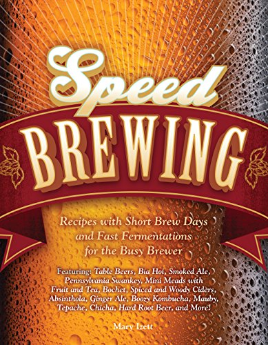 9780760347379: Speed Brewing: Techniques and Recipes for Fast-fermenting Beers, Ciders, Meads, and More