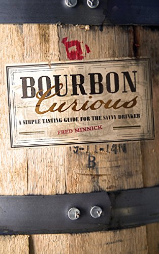 9780760347409: Bourbon Curious: A Simple Tasting Guide for the Savvy Drinker