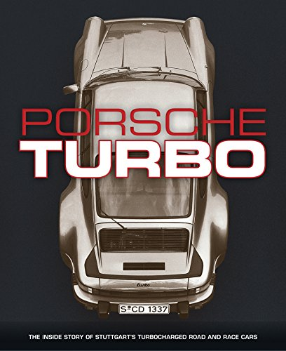 9780760347584: Porsche Turbo: The Inside Story of Stuttgart's Turbocharged Road and Race Cars