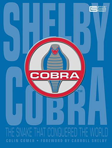 9780760347614: Shelby Cobra: The Snake That Conquered the World