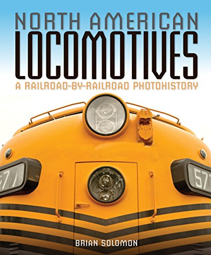 9780760347621: North American Locomotives: A Railroad-by-Railroad Photohistory
