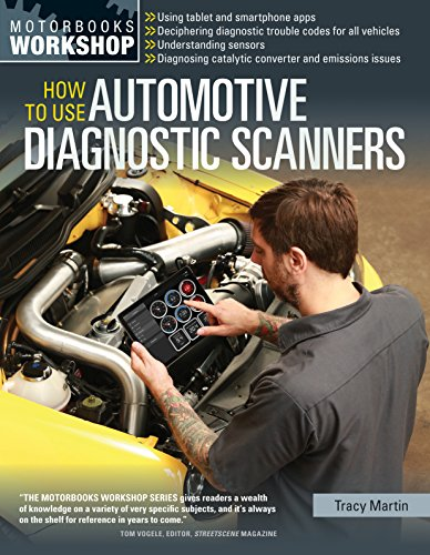 9780760347737: How To Use Automotive Diagnostic Scanners: Understand OBD-I and OBD-II Systems - Troubleshoot Diagnostic Error Codes for All Vehicles - Select the Tools and Code Readers (Motorbooks Workshop)