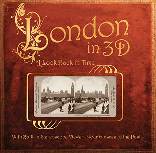 9780760347799: London in 3D: A Look Back in Time: With Built-in Stereoscope Viewer-Your Glasses to the Past!