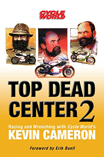 9780760347942: Top Dead Center 2: Racing and Wrenching with Cycle World's Kevin Cameron