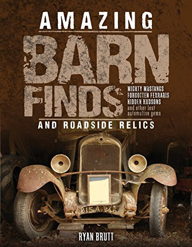 9780760348079: Amazing Barn Finds and Roadside Relics: Musty Mustangs, Hidden Hudsons, Forgotten Fords, and Other Lost Automotive Gems