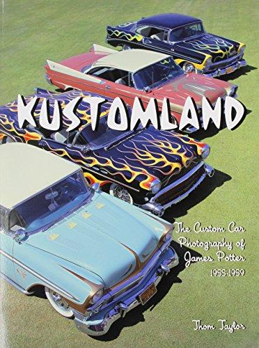 9780760348413: Kustomland: The Custom Car Photography of James Potter, 1955-1959
