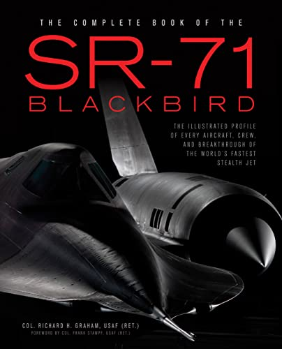 9780760348499: The Complete Book of the SR-71 Blackbird: The Illustrated Profile of Every Aircraft, Crew, and Breakthrough of the World's Fastest Stealth Jet