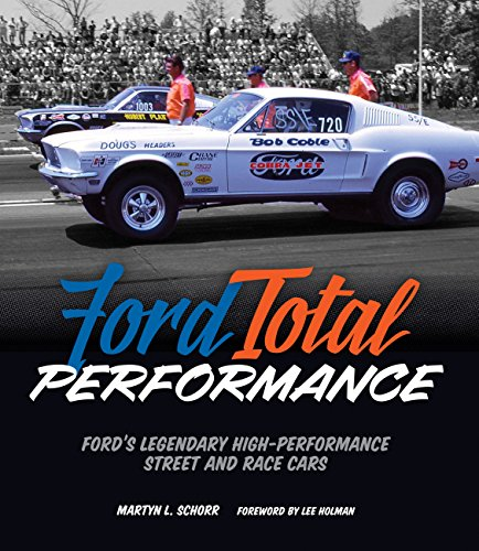 9780760348581: Ford Total Performance: The Complete History of Ford's High-performance Street and Race Cars