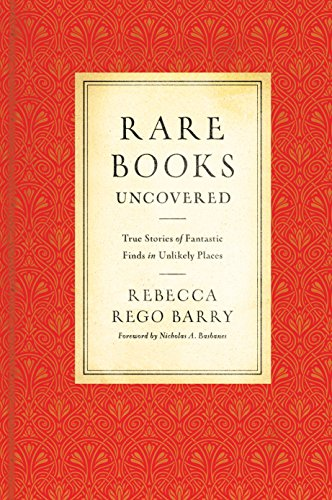 9780760348611: Rare Books Uncovered: True Stories of Fantastic Finds in Unlikely Places