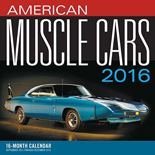 9780760348710: American Muscle Cars 2016: 16-Month Calendar September 2015 through December 2016