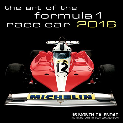 9780760348758: Art of the Formula 1 Race Car 2016: 16-Month Calendar September 2015 through December 2016