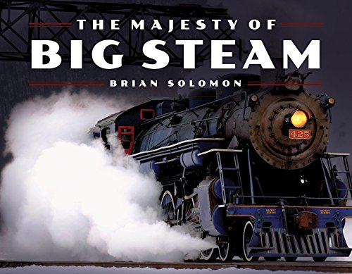 The Majesty of Big Steam: Brian Solomon