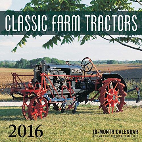 9780760348963: Classic Farm Tractors 2016: 16-Month Calendar September 2015 through December 2016