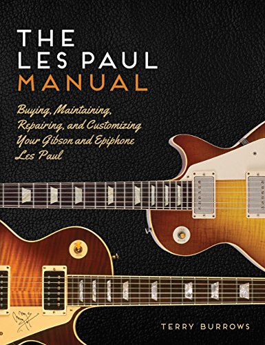 9780760349236: The Les Paul Manual: Buying, Maintaining, Repairing, and Customizing Your Gibson and Epiphone Les Paul