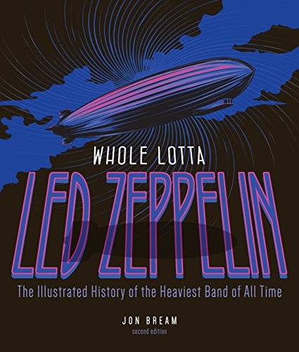 9780760349328: Whole Lotta Led Zeppelin: The Illustrated History of the Heaviest Band of All Time
