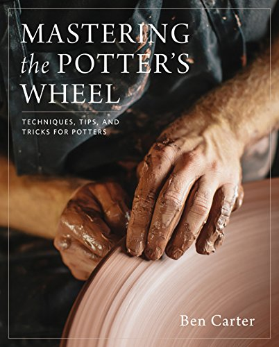 9780760349755: Mastering the Potter's Wheel: Techniques, Tips, and Tricks for Potters (Mastering Ceramics)